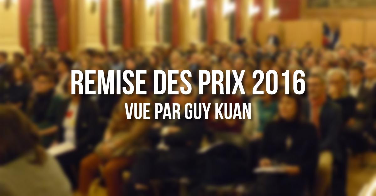 Remise des prix 2016 vue par Guy Kuan