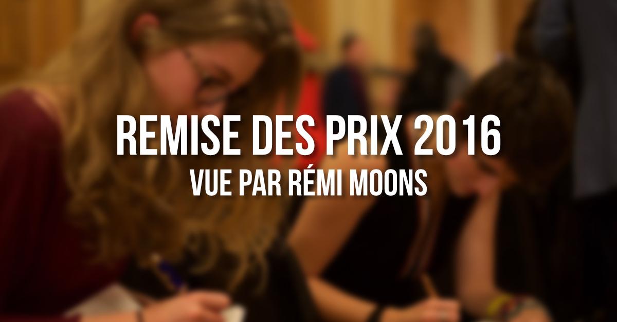 Remise des prix 2016 vue par Rémi Moons