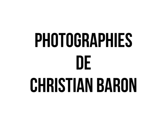 Photographies de Christian Baron
