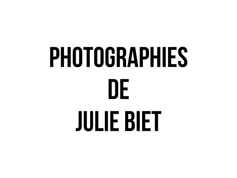 Photographies de Julie Biet